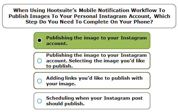 When Using Hootsuite's Mobile Notification Workflow To Publish Images To Your Personal Instagram Account, Which Step Do You Need To Complete On Your Phone?