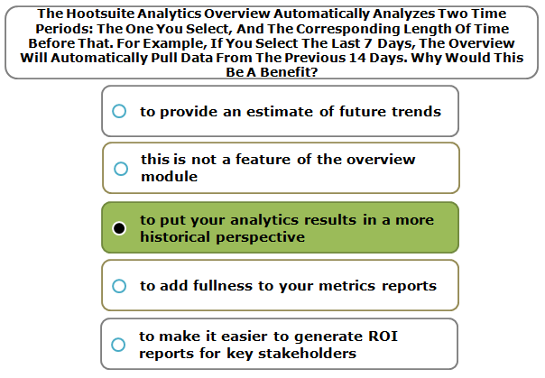 The Hootsuite Analytics Overview Automatically Analyzes Two Time Periods: The One You Select, And The Corresponding Length Of Time Before That. For Example, If You Select The Last 7 Days, The Overview Will Automatically Pull Data From The Previous 14 Days. Why Would This Be A Benefit?