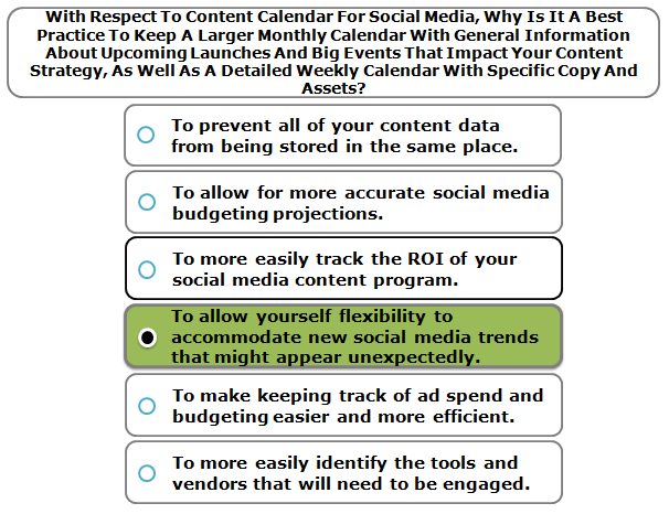 With Respect To Content Calendar For Social Media, Why Is It A Best Practice To Keep A Larger Monthly Calendar With General Information About Upcoming Launches And Big Events That Impact Your Content Strategy, As Well As A Detailed Weekly Calendar With Specific Copy And Assets?