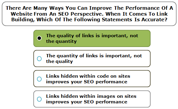 There Are Many Ways You Can Improve The Performance Of A Website From An SEO Perspective. When It Comes To Link Building, Which Of The Following Statements Is Accurate?