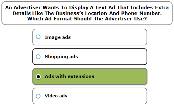 An Advertiser Wants To Display A Text Ad That Includes Extra Details Like The Business's Location And Phone Number. Which Ad Format Should The Advertiser Use?