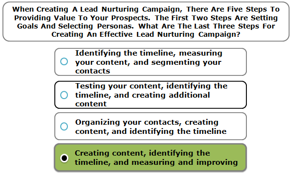 When Creating A Lead Nurturing Campaign, There Are Five Steps To Providing Value To Your Prospects. The First Two Steps Are Setting Goals And Selecting Personas. What Are The Last Three Steps For Creating An Effective Lead Nurturing Campaign?