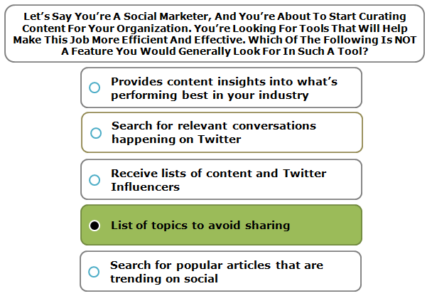 Let's Say You're A Social Marketer, And You're About To Start Curating Content For Your Organization. You're Looking For Tools That Will Help Make This Job More Efficient And Effective. Which Of The Following Is NOT A Feature You Would Generally Look For In Such A Tool?