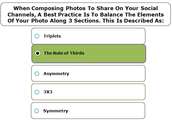 When Composing Photos To Share On Your Social Channels, A Best Practice Is To Balance The Elements Of Your Photo Along 3 Sections. This Is Described As: