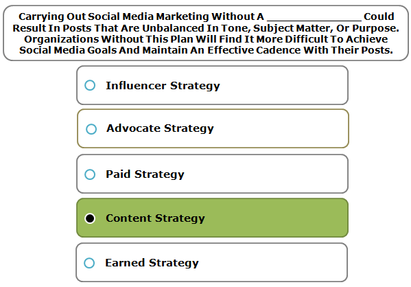 Carrying Out Social Media Marketing Without A ______________ Could Result In Posts That Are Unbalanced In Tone, Subject Matter, Or Purpose. Organizations Without This Plan Will Find It More Difficult To Achieve Social Media Goals And Maintain An Effective Cadence With Their Posts.