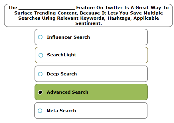 The __________________ Feature On Twitter Is A Great Way To Surface Trending Content, Because It Lets You Save Multiple Searches Using Relevant Keywords, Hashtags, Applicable Sentiment.