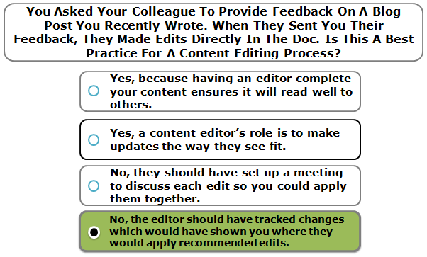 You Asked Your Colleague To Provide Feedback On A Blog Post You Recently Wrote. When They Sent You Their Feedback, They Made Edits Directly In The Doc. Is This A Best Practice For A Content Editing Process?