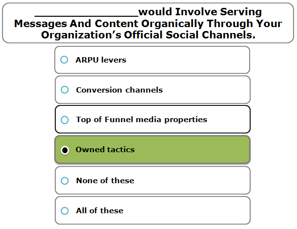 _______________would Involve Serving Messages And Content Organically Through Your Organization's Official Social Channels.