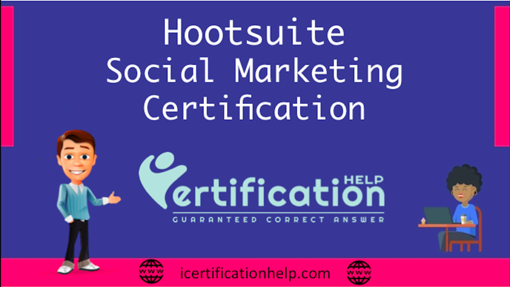 Hootsuite Social Marketing Certification Exam Answers