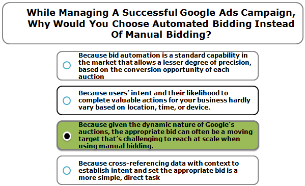 While Managing A Successful Google Ads Campaign, Why Would You Choose Automated Bidding Instead Of Manual Bidding?