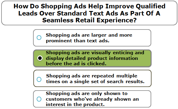 How Do Shopping Ads Help Improve Qualified Leads Over Standard Text Ads As Part Of A Seamless Retail Experience?