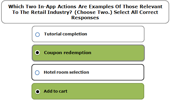 Which Two In-App Actions Are Examples Of Those Relevant To The Retail Industry? (Choose Two.) Select All Correct Responses