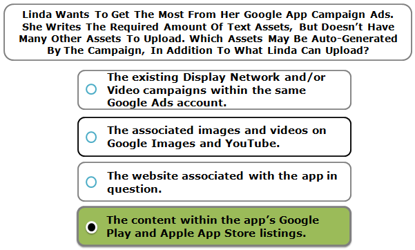 Linda Wants To Get The Most From Her Google App Campaign Ads. She Writes The Required Amount Of Text Assets, But Doesn't Have Many Other Assets To Upload. Which Assets May Be Auto-Generated By The Campaign, In Addition To What Linda Can Upload?