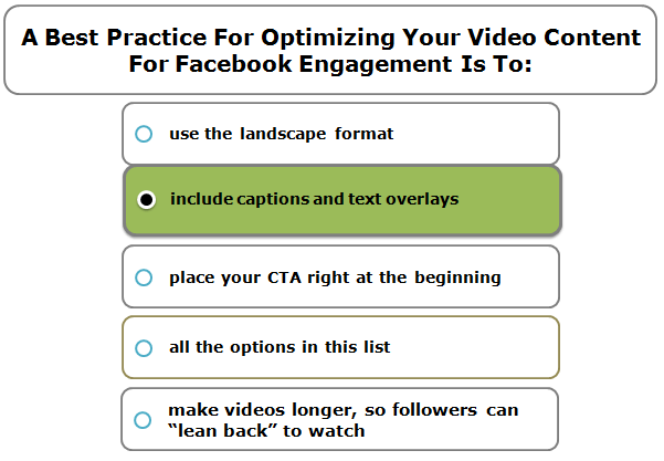 A best practice for optimizing your video content for Facebook engagement is to: