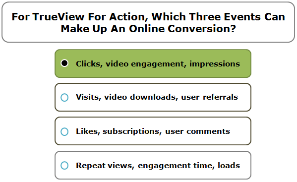 For TrueView for action, which three events can make up an online conversion?