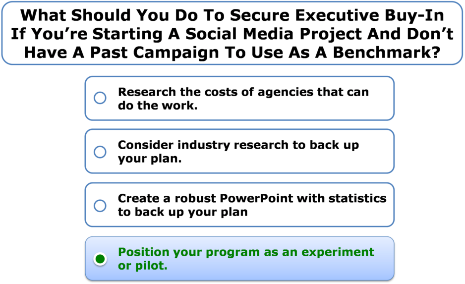 What should you do to secure executive buy-in if you're starting a social media project and don't have a past campaign to use as a benchmark?