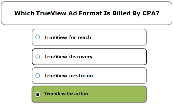 Which TrueView ad format is billed by CPA?