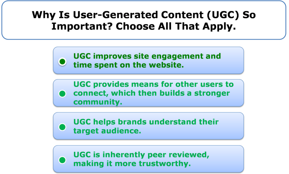 Why is user-generated content (UGC) so important? Choose all that apply.