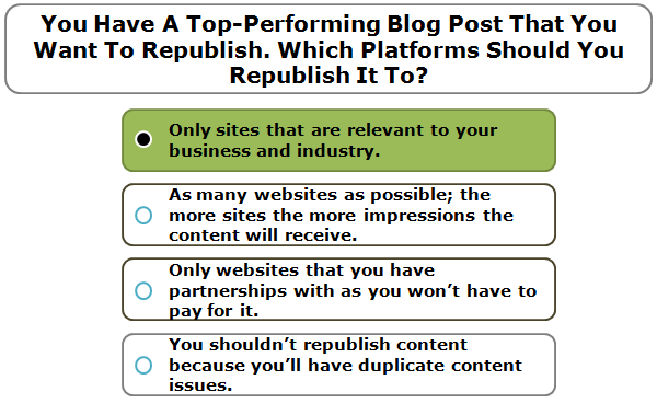 You have a top-performing blog post that you want to republish. Which platforms should you republish it to?