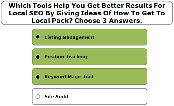 Which Tools Help You Get Better Results For Local SEO By Giving Ideas Of How To Get To Local Pack? Choose 3 Answers.