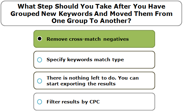 What Step Should You Take After You Have Grouped New Keywords And Moved Them From One Group To Another?