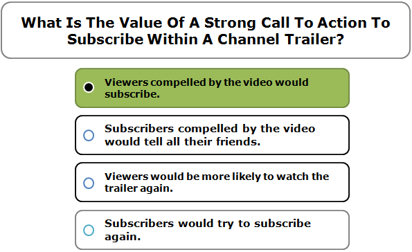 What Is The Value Of A Strong Call To Action To Subscribe Within A Channel Trailer?