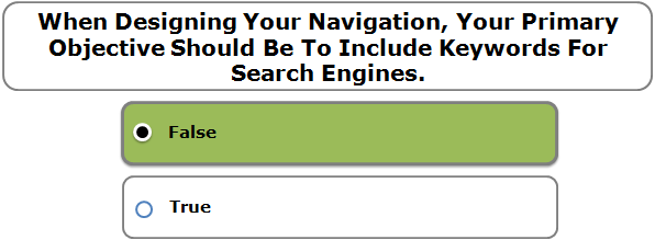 When Designing Your Navigation, Your Primary Objective Should Be To Include Keywords For Search Engines.