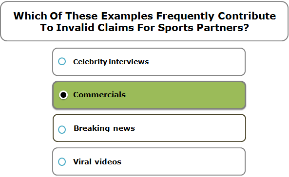 Which Of These Examples Frequently Contribute To Invalid Claims For Sports Partners?