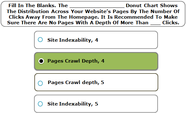 Fill In The Blanks. The ________________ Donut Chart Shows The Distribution Across Your Website's Pages By The Number Of Clicks Away From The Homepage. It Is Recommended To Make Sure There Are No Pages With A Depth Of More Than ___ Clicks.