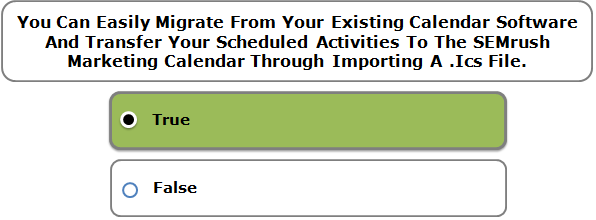 You Can Easily Migrate From Your Existing Calendar Software And Transfer Your Scheduled Activities To The SEMrush Marketing Calendar Through Importing A .Ics File.