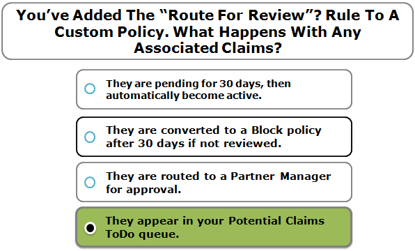 """You've Added The """"Route For Review""""? Rule To A Custom Policy. What Happens With Any Associated Claims?"""