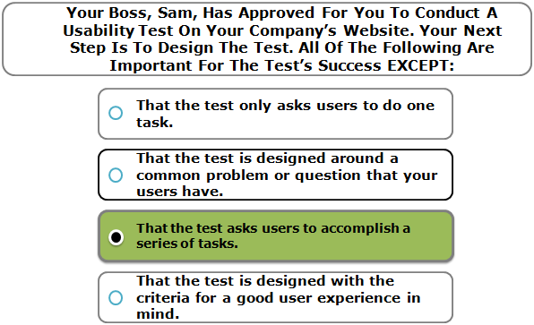 Your Boss, Sam, Has Approved For You To Conduct A Usability Test On Your Company's Website. Your Next Step Is To Design The Test. All Of The Following Are Important For The Test's Success EXCEPT: