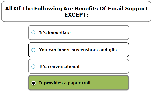 All Of The Following Are Benefits Of Email Support EXCEPT: