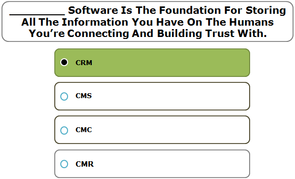 ________ Software Is The Foundation For Storing All The Information You Have On The Humans You're Connecting And Building Trust With.