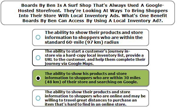 Boards By Ben Is A Surf Shop That's Always Used A Google-Hosted Storefront. They're Looking At Ways To Bring Shoppers Into Their Store With Local Inventory Ads. What's One Benefit Boards By Ben Can Access By Using A Local Inventory Ad?.