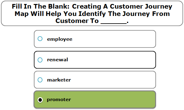 Fill In The Blank: Creating A Customer Journey Map Will Help You Identify The Journey From Customer To ______.