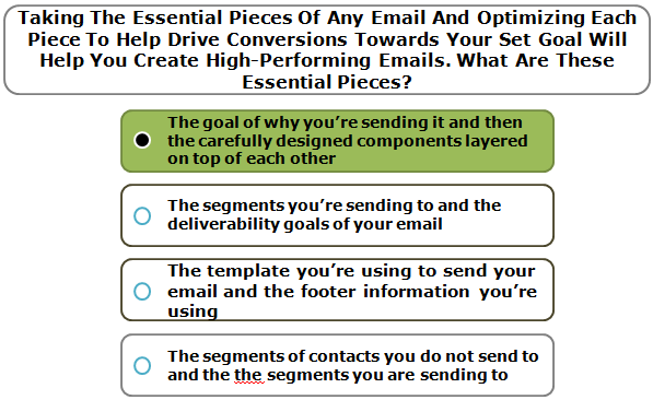Taking The Essential Pieces Of Any Email And Optimizing Each Piece To Help Drive Conversions Towards Your Set Goal Will Help You Create High-Performing Emails. What Are These Essential Pieces?
