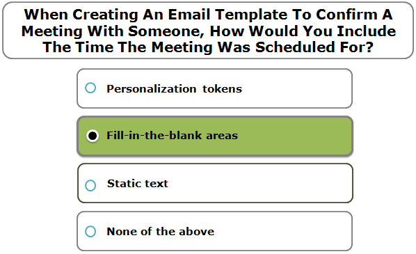 When Creating An Email Template To Confirm A Meeting With Someone, How Would You Include The Time The Meeting Was Scheduled For?