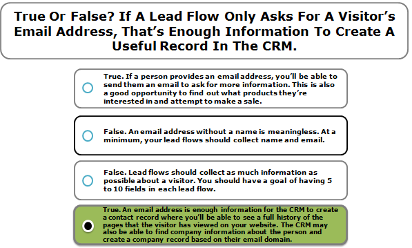 True Or False? If A Lead Flow Only Asks For A Visitor's Email Address, That's Enough Information To Create A Useful Record In The CRM.