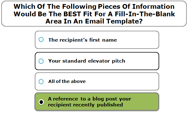 Which Of The Following Pieces Of Information Would Be The BEST Fit For A Fill-In-The-Blank Area In An Email Template?