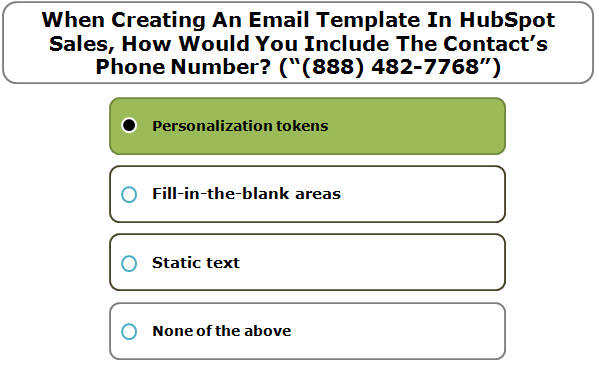 """When Creating An Email Template In HubSpot Sales, How Would You Include The Contact's Phone Number? (""""(888) 482-7768"""")"""