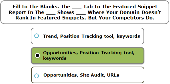 Fill In The Blanks. The ___ Tab In The Featured Snippet Report In The ___ Shows ___ Where Your Domain Doesn't Rank In Featured Snippets, But Your Competitors Do.
