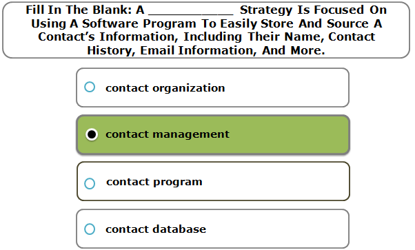 Fill In The Blank: A ___________ Strategy Is Focused On Using A Software Program To Easily Store And Source A Contact's Information, Including Their Name, Contact History, Email Information, And More.