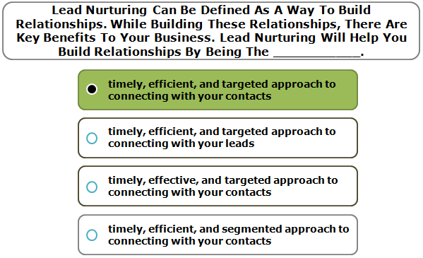 Lead Nurturing Can Be Defined As A Way To Build Relationships. While Building These Relationships, There Are Key Benefits To Your Business. Lead Nurturing Will Help You Build Relationships By Being The ___________.