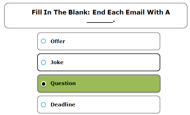 Fill in the Blank: End each email with a ______.
