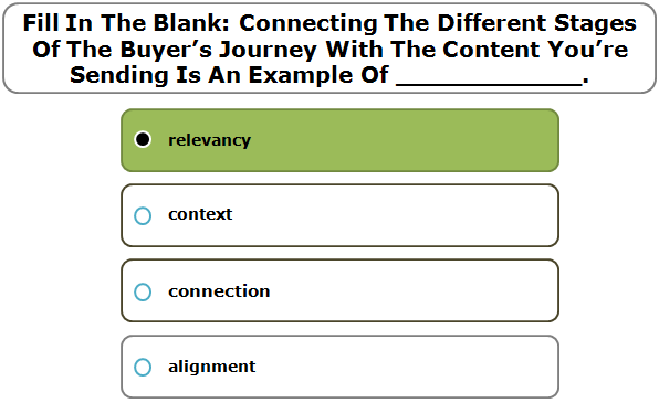Fill in the blank: Connecting the different stages of the buyer's journey with the content you're sending is an example of ____________.