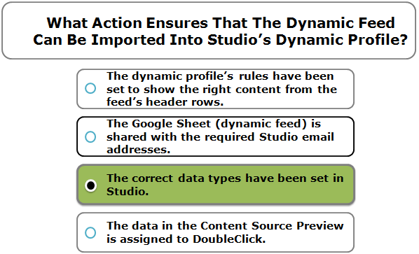 What Action Ensures That The Dynamic Feed Can Be Imported Into Studio's Dynamic Profile?