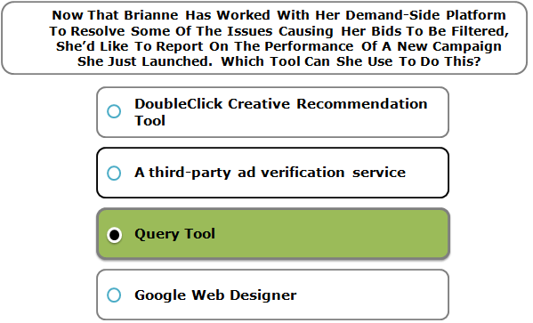 Now That Brianne Has Worked With Her Demand-Side Platform To Resolve Some Of The Issues Causing Her Bids To Be Filtered, She'd Like To Report On The Performance Of A New Campaign She Just Launched. Which Tool Can She Use To Do This?