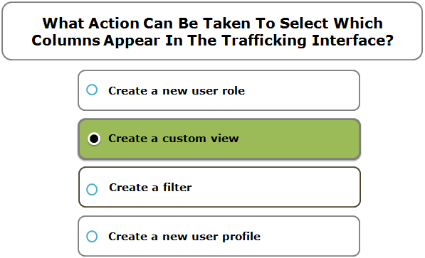 What Action Can Be Taken To Select Which Columns Appear In The Trafficking Interface?