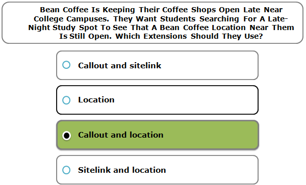Bean Coffee Is Keeping Their Coffee Shops Open Late Near College Campuses. They Want Students Searching For A Late-Night Study Spot To See That A Bean Coffee Location Near Them Is Still Open. Which Extensions Should They Use?